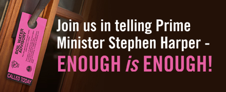 Join us in telling Prime Minister Harper: Enough is enough